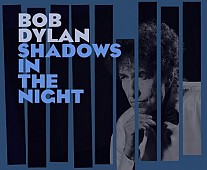 Shadows in the night, de Bob Dylan